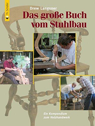 Das große Buch vom Stuhlbau: Drew Langsner