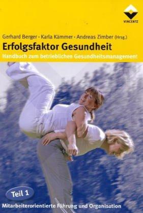 9783878706441: Erfolgsfaktor Gesundheit - Handbuch zum betrieblichen Gesundheitsmanagement 1: Mitarbeiterorientierte Führung und Organisation