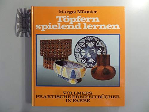 9783878763260: Töpfern spielend lernen. Gestalten ohne Scheibe [Gebundene Ausgabe] by Margot...