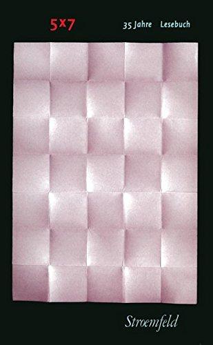 5 x 7 Lesebuch : 1970 - 2005 ; 35 Jahre ; [Stroemfeld]. hrsg. von KD Wolff