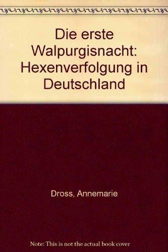 9783878770954: Die erste Walpurgisnacht: Hexenverfolgung in Deutschland