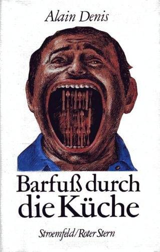 9783878771418: Barfuß durch die Küche by Alain Denis; Claude Lévi-Strauss