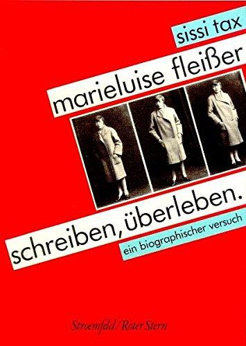 Marieluise Fleisser: Schreiben, Uberleben: Tax, Sissi