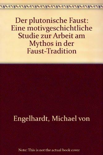 9783878773788: Der plutonische Faust: Eine motivgeschichtliche Studie zur Arbeit am Mythos in der Faust-Tradition