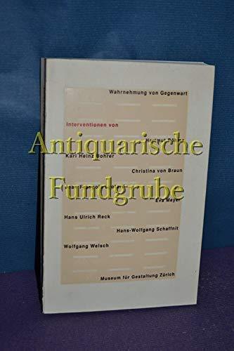 Wahrnehmung von Gegenwart : Interventionen . Museum: Böhme, Hartmut und