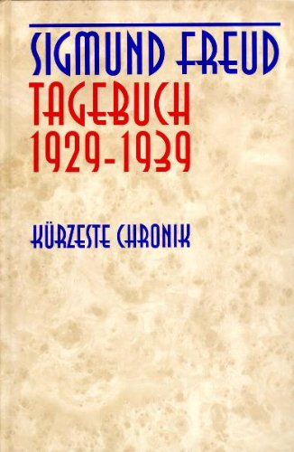TAGEBUCH 1929-1939. KUERZESTE CHRONIK Hrsg. und eingeleitet von Michael Molnar: Freud, Sigmund