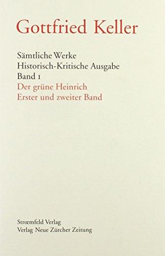 Sämtliche Werke. Historisch-Kritische Ausgabe / Der grüne Heinrich. Band 1-4: ...