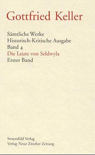 Sämtliche Werke. Historisch-Kritische Ausgabe / Gesammelte Werke / Die Leute von ...