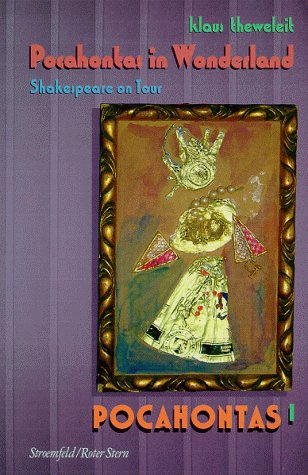 Pocahontas in Wonderland - Shakespeare on Tour - Theweleit, Klaus