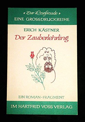 Der Zauberlehrling: Ein Roman-Fragment (Zur Lesefreunde) (German: Erich Kastner