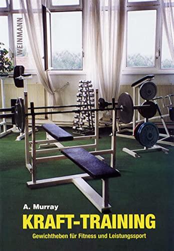 9783878920267: Krafttraining: Gewichtheben f�r Fitness und Leistungssport