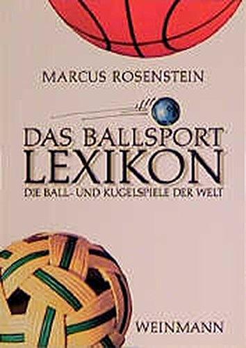 9783878920625: Das Ballsport Lexikon: Die Ball- und Kugelspiele der Welt