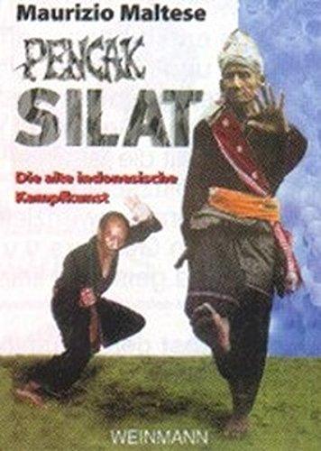 Pencak Silat: Die alte indonesische Kampfkunst: Maurizio Maltese