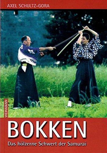 9783878920694: Bokken: Das hölzerne Schwert der Samurai