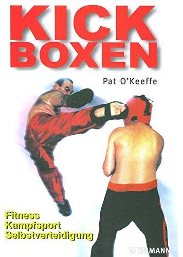 9783878920731: Kick-Boxen: Fitness - Kampfsport - Selbstverteidigung