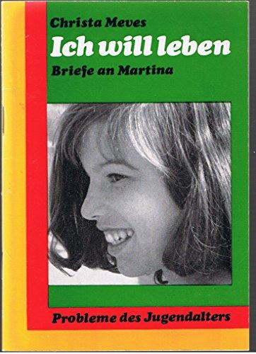 9783878930051: Ich will leben - Briefe an Martina. Probleme des Jugendalters