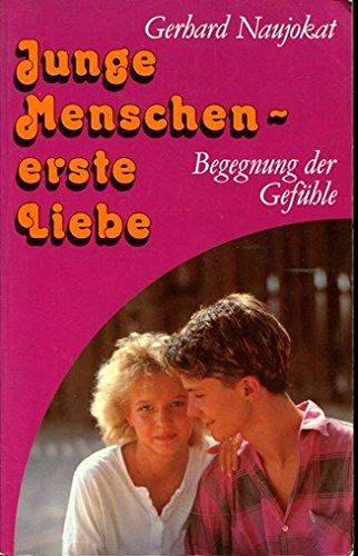 9783878930617: Junge Menschen - erste Liebe : Begegnung der Gefühle
