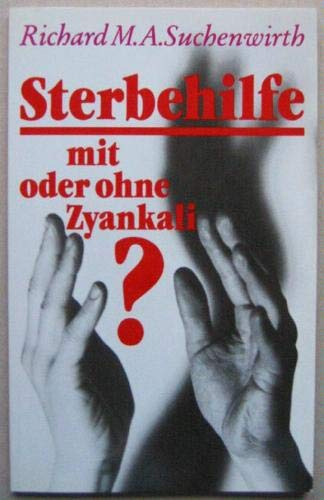 9783878930655: Sterbehilfe - mit oder ohne Zyankali?