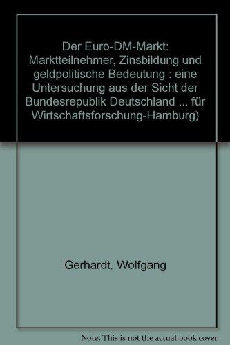 9783878952558: Der Euro-DM-Markt: Marktteilnehmer, Zinsbildung und geldpolitische Bedeutung : eine Untersuchung aus der Sicht der Bundesrepublik Deutschland ... (German Edition)