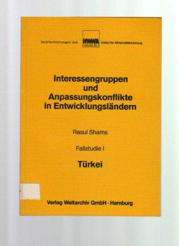 Interessengruppen und Anpassungskonflikte in Entwicklungsländern. Fallstudie I: Türkei. (...