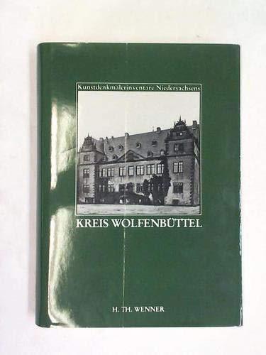 Die Kunstdenkmale des Kreises Wolfenbüttel. bearb. von P. J. Meier. Mit Beitr. von K. Steinacker, ...