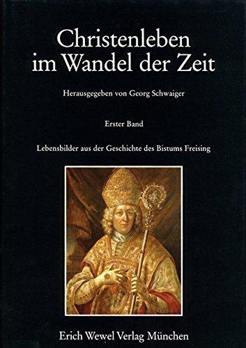Lebensbilder aus der Geschichte des Bistums Freising und des Erzbistums München und Freising: ...