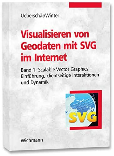 Visualisieren von Geodaten mit SVG im Internet 01: Nicole Uebersch�r