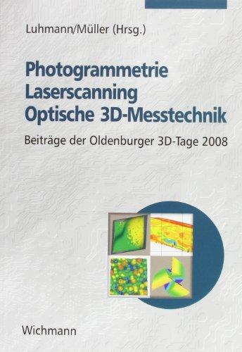 9783879074631: Photogrammetrie - Laserscanning - Optische 3D-Messtechnik: Beiträge der Oldenburger 3D-Tage 2008