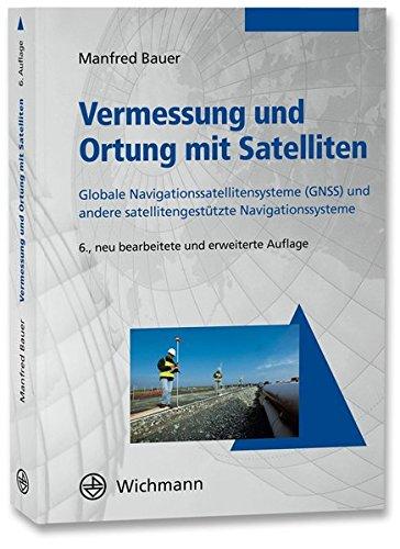 Vermessung und Ortung mit Satelliten: Manfred Bauer