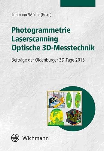 Photogrammetrie - Laserscanning - Optische 3D-Messtechnik: Thomas Luhmann