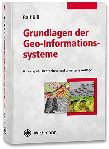 Grundlagen der Geo-Informationssysteme: Ralf Bill
