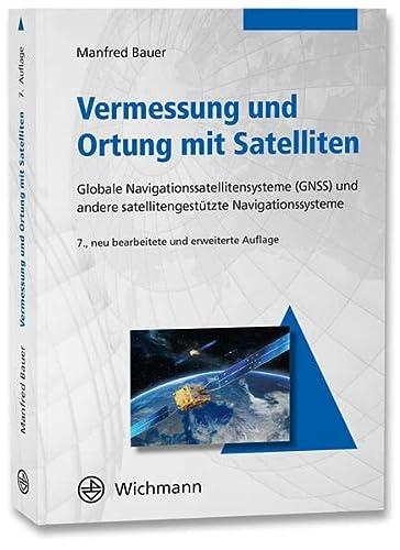 9783879076345: Vermessung und Ortung mit Satelliten: Globales Navigationssatellitensystem (GNSS) und andere satellitengestützte Navigationssysteme