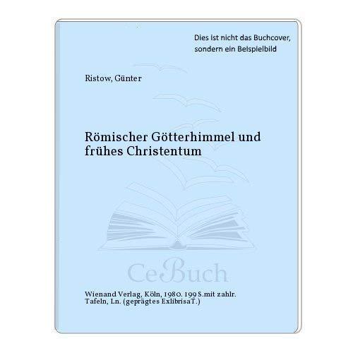 9783879090938: Römischer Götterhimmel und frühes Christentum: Bilder zur Frühzeit der Kölner Religions- und Kirchengeschichte (German Edition)