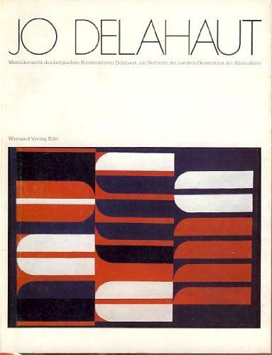 Jo Delahaut : Werkübers. d. belg. Konstruktivisten: Delahaut, Jo [Ill.],