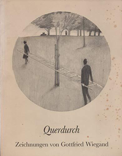 Querdurch. Zeichnungen von Gottfried Wiegand.: Heckmanns, Friedrich W.