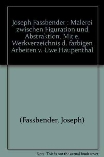 Joseph Fassbender. Malerei zwischen Figuration und Abstraktion.: Herzogenrath, Wulf (Hrsg.):