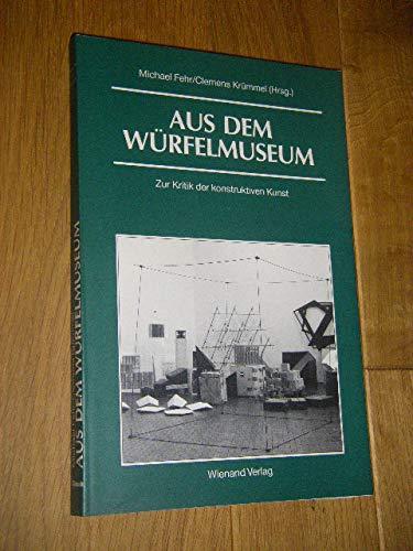 Aus dem Würfelmuseum. Zur Kritik der konstruktiven: Fehr, Michael /
