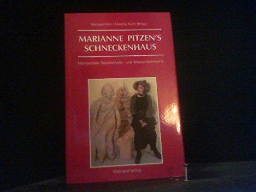 Marianne Pitzen s Schneckenhaus. Matriarchale Gesellschafts- und Museumsentwürfe.: Fehr, Michael und