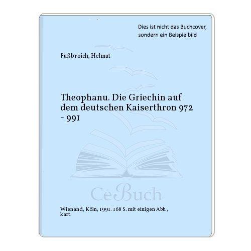 9783879092598: Theophanu: Die Griechin auf dem deutschen Kaiserthron, 972-991 (German Edition)