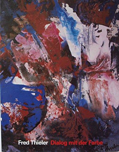 9783879092802: Fred Thieler. Dialog mit der Farbe