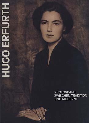 9783879093120: Hugo Erfurth, 1874-1948: Photograph zwischen Tradition und Moderne : Kataloghandbuch Agfa Foto-Historama, Köln 1992 (German Edition)