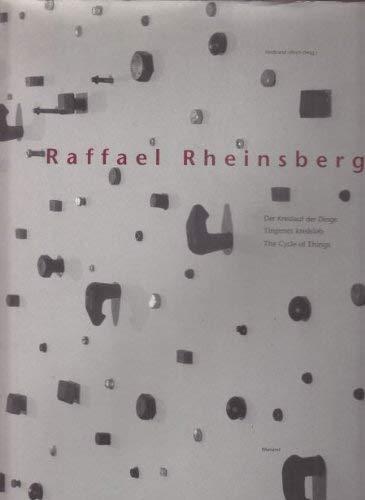 9783879094271: Raffael Rheinsberg: Der Kreislauf der Dinge = tingenes kredsløb = the cycle of things (German Edition)