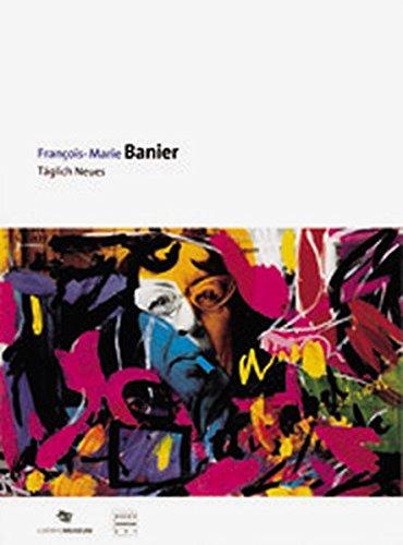 9783879097265: Francois- Marie Banier. Täglich etwas Neues. Zweisprachige Ausgabe Deutsch / Englisch
