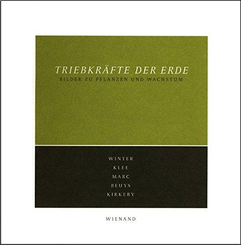 9783879098781: Triebkräfte der Erde: Bilder zu Pflanzen und Wachstum - Winter, Klee, Marc, Beuys, Kirkeby