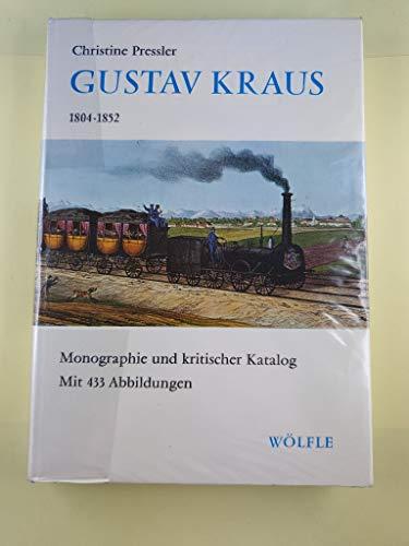 Gustav Kraus 1804-1852: Monographie Und Kritischer Katalog: Pressler, Christine