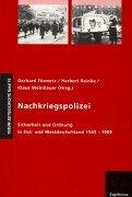 9783879160587: Nachkriegspolizei: Sicherheit und Ordnung in Ost- und Westdeutschland 1945-1969 (Forum Zeitgeschichte)