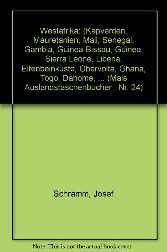 Westafrika: (Kapverden, Mauretanien, Mali, Senegal, Gambia, Guinea-Bissau,: Josef Schramm