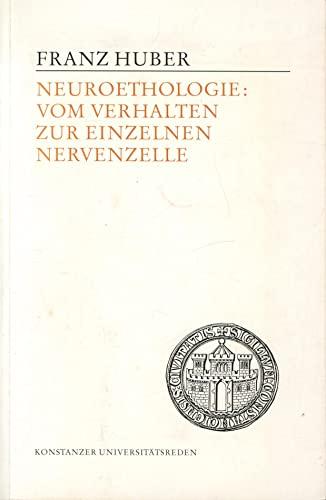 9783879403257: Neuroethologie: Vom Verhalten zur einzelnen Nervenzelle (Konstanzer Universitatsreden) (German Edition)