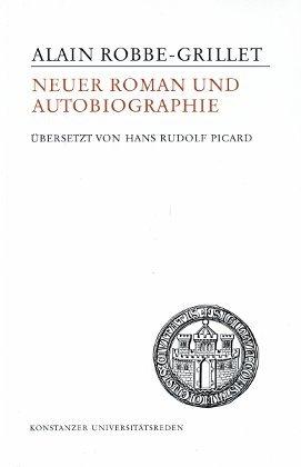 Neuer Roman und Autobiographie. Übersetzt von Hans Rudolf Picard. - Alain Robbe-Grillet.