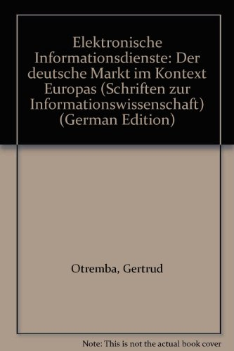 9783879404612: Elektronische Informationsdienste. Der deutsche Markt im Kontext Europas